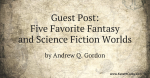 guest-post-five-favorite-fantasy-and-science-fiction-worlds